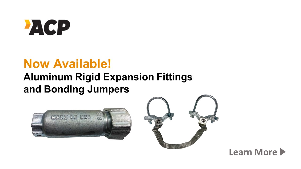New! ACP Aluminum Expansion Fittings & Bonding Jumpers